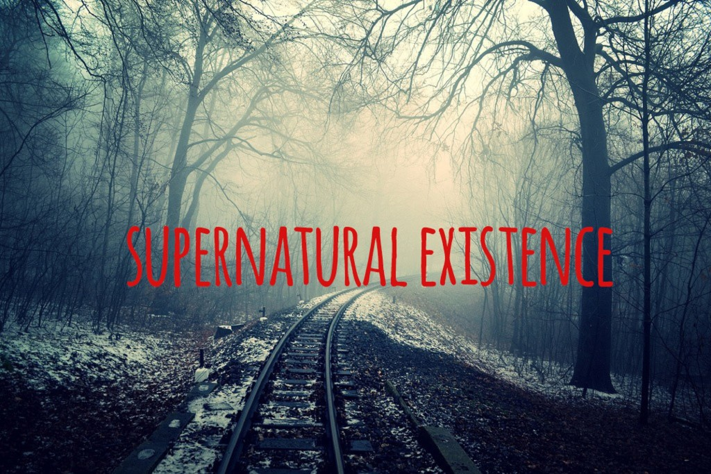 Supernatural Existence